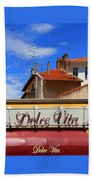 Dolce Vita Cafe In Saint-raphael France Bath Towel