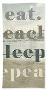 Eat. Beach. Sleep. Repeat. Beach Typography Bath Towel
