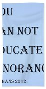 Educate Quote In Cyan Bath Towel