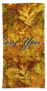 Father's Day Greeting Card Iv Bath Towel