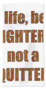 Fighter Life Widom Quote Words Script Signature   Art  Navinjoshi  Artist Created Images Textures Pa Bath Towel