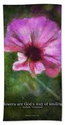 Flowers Are Gods Way 02 Bath Towel