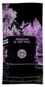 Freedom Is Not Free Bath Towel