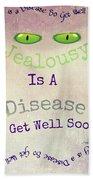Green Eyes Of Jealousy  Bath Towel