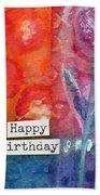 Happy Birthday- Watercolor Floral Card Bath Towel