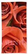 Happy Valentine's Day Pink Lettering On Orange Roses Bath Towel