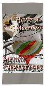 Have A Meowey Merry Christmas Bath Towel