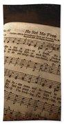 He Set Me Free - Hymnal Song Bath Towel