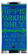 Hippie Parking Only Sign Bath Towel