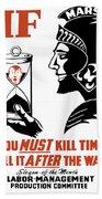 If You Must Kill Time - Kill It After The War Bath Towel