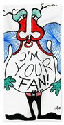 I'm Your Fan Bath Towel
