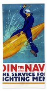 Join The Navy The Service For Fighting Men  Bath Towel