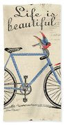 Life Is A Beautiful Ride Bath Towel by Jean Plout