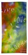 Live Love And Dream Bath Towel
