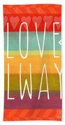Love Always Bath Towel