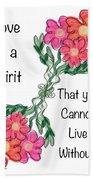 Love Is A Spirit Bath Towel