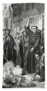 Martin Luther 1483 1546 Publicly Burning The Pope's Bull In 1521  Bath Towel