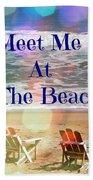 Meet Me At The Beach Bath Towel
