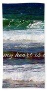 My Heart Is Overlooking The Ocean Bath Towel