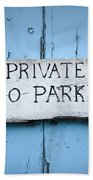 No Parking Sign Bath Towel