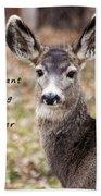 Not Meant To Deer Hunt Bath Towel