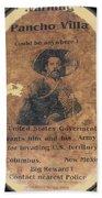 Pancho Villa Wanted Poster #1 For Raid On Columbus New Mexico 1916-2013 Bath Towel