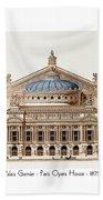 Paris Opera - 1875 Bath Towel