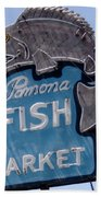 Pomona Fish Market Sign Bath Towel