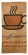 Procaffeinator Caffeine Procrastinator Humor Play On Words Motivational Poster Bath Towel