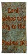 Psalms 36 Verse 5 Bath Towel
