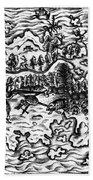 Queiros Voyages, 1613 Bath Towel