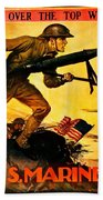 Recruiting Poster - Ww1 - Marines Over The Top Bath Towel