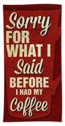 Sorry For What I Said IIi Hand Towel