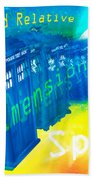 Tardis Time And Relative Dimension In Space Bath Towel