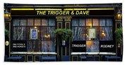 The Trigger And Dave Pub Bath Towel