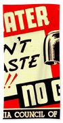 War Poster - Ww2 - No Water No Guns Bath Towel