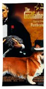 Welsh Corgi Pembroke Art Canvas Print - The Godfather Movie Poster Bath Towel