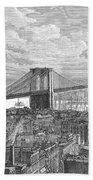 Brooklyn Bridge, 1883 Bath Towel
