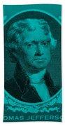 Thomas Jefferson In Turquois Bath Towel