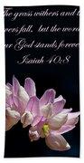 Flower Macro And Isaiah 40 8 Bath Towel