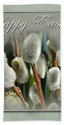 Happy Easter Greeting Card - Pussywillows Bath Towel