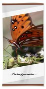 If You Need Me - Butterfly Bath Towel