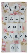 Keep Calm And Dream On Bath Towel