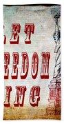 Let Freedom Ring Bath Towel
