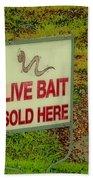 Live Bait Sign Bath Towel
