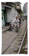 Living By The Tracks In Hanoi Bath Towel