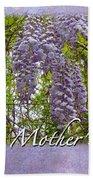 Mother's Day Card - Purple Wisteria Bath Towel