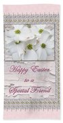 Special Friend Easter Card - Flowering Dogwood Bath Towel