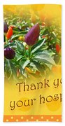 Thank You For Your Hospitality Greeting Card - Decorative Pepper Plant Bath Towel