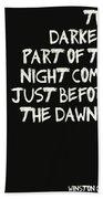 The Darkest Part Of The Night Bath Towel